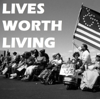 """A black and white picture of disabled protestors with text that reads """"Lives Worth Living"""" in the left hand corner"""